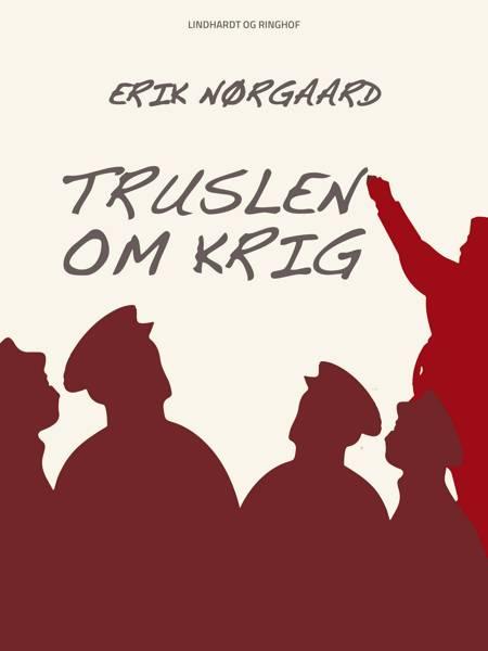 Truslen om krig af Erik Nørgaard