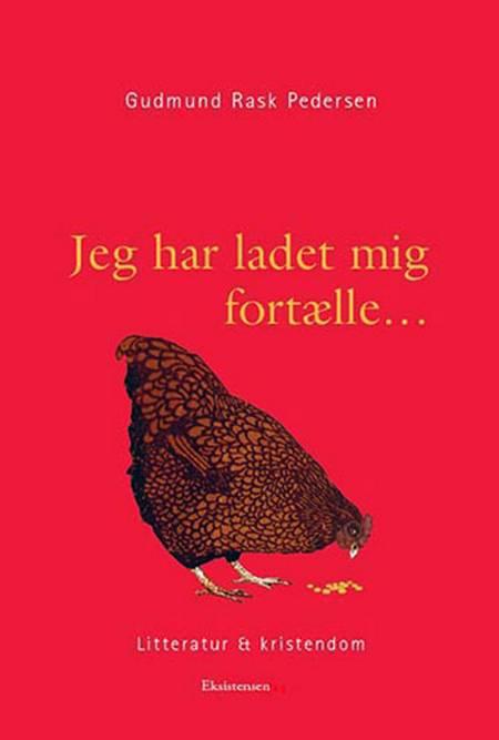 Jeg har ladet mig fortælle af Gudmund Rask Pedersen
