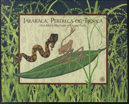 Jararaca, Perereca og Tiririca af Ana Maria Machado
