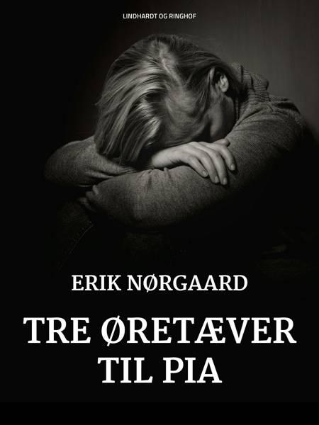 Tre øretæver til Pia af Erik Nørgaard