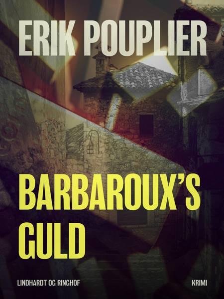 Barbaroux s guld af Erik Pouplier