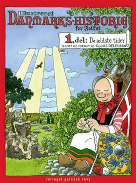 Illustreret Danmarks-historie for folket af Claus Deleuran