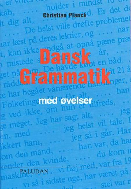 Dansk grammatik med øvelser af Christian Planck