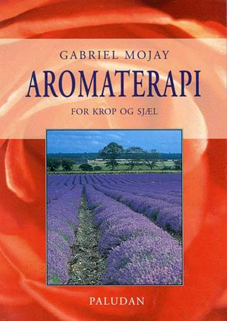 Aromaterapi for krop og sjæl af Gabriel Mojay