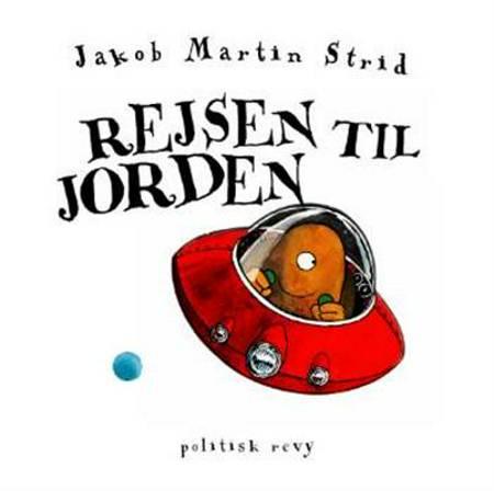Rejsen til jorden af Jakob Martin Strid