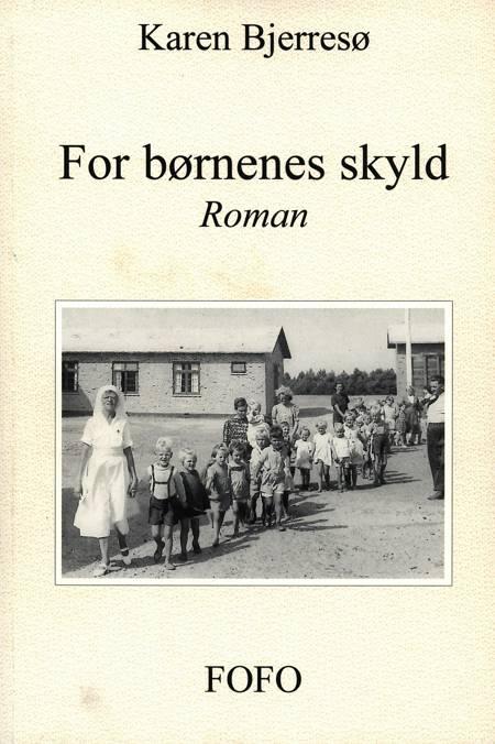 For børnenes skyld af Karen Bjerresø