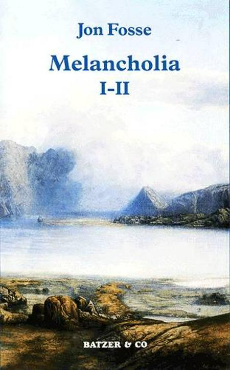 Melancholia I-II af Jon Fosse