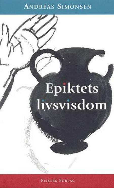 Epiktets livsvisdom af Andreas Epiktet