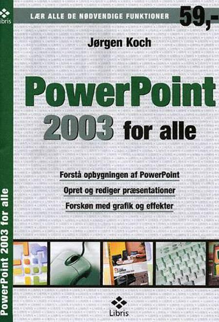 Powerpoint 2003 for alle af Jørgen Koch