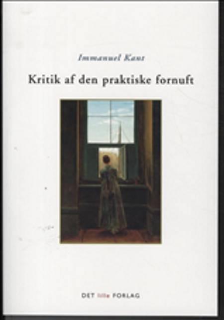 Kritik af den praktiske fornuft af Immanuel Kant og Kant