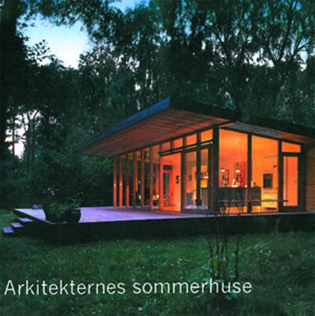 Arkitekternes sommerhuse af Kim Dirckinck-Holmfeld og Finn Selmer