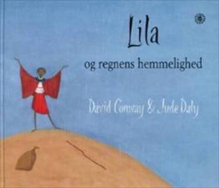 Lila og regnens hemmelighed af David Conway