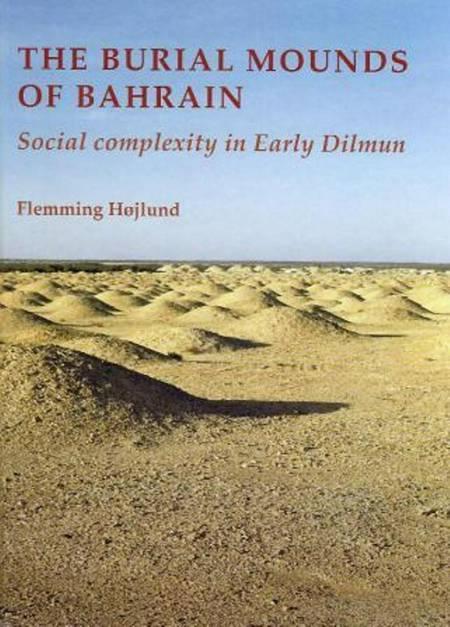 The burial mounds of Bahrain af Flemming Højlund