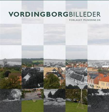 Vordingborgbilleder af Marianne Rimmen Raasted og Anders Kaas Sørensen
