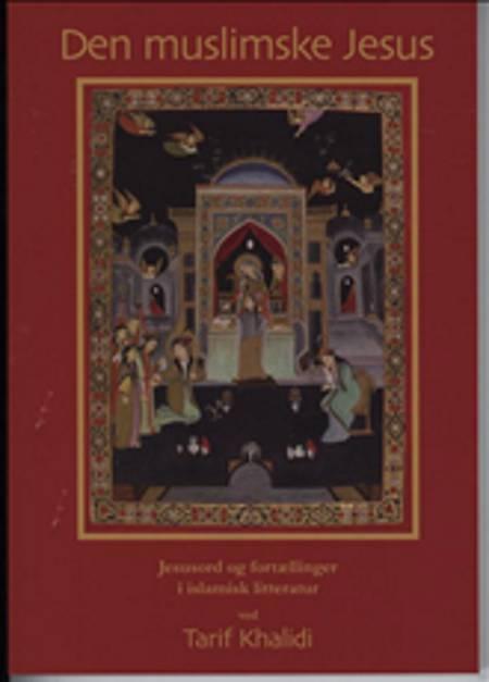 Den muslimske Jesus af Tarif Khalidi