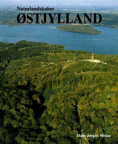 Naturlandskaber - Østjylland af H. J. Weitze