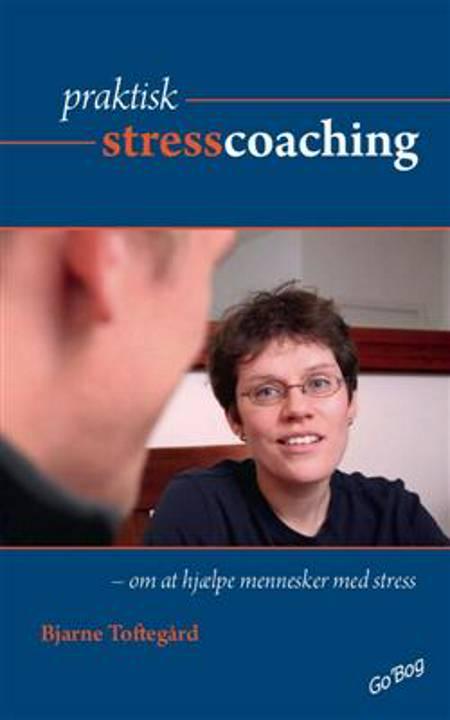 Praktisk stresscoaching af Bjarne Toftegård