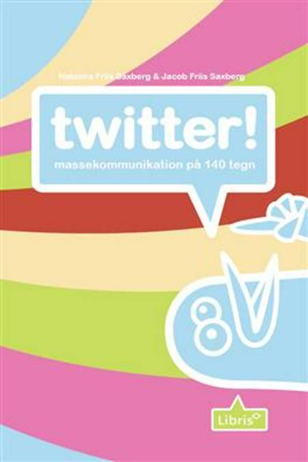 Twitter! af Jacob Friis Saxberg og Natasha