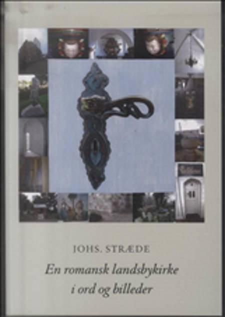 En romansk landsbykirke i ord og billeder af Johs. Stræde