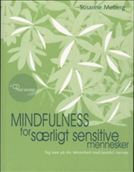 Mindfulness for særligt sensitive mennesker af Susanne Møberg