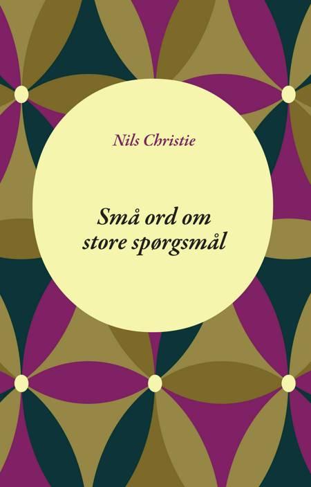Små ord om store spørgsmål af Nils Christie