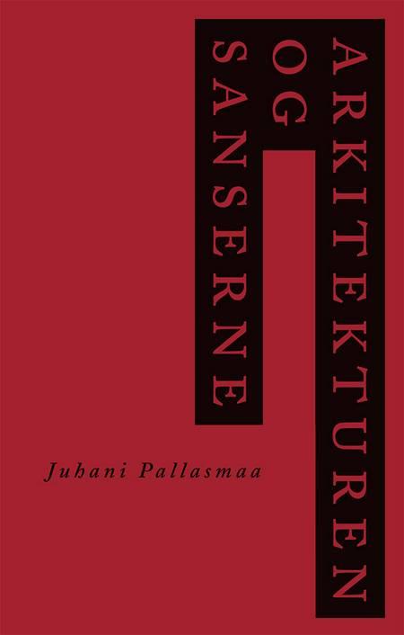 Arkitekturen og sanserne af Juhani Pallasmaas