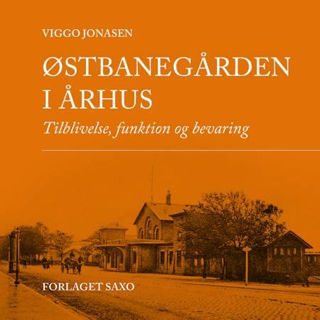 Østbanegården i Århus af Viggo Jonasen