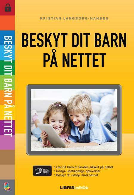 Beskyt dit barn på nettet af Kristian Langborg-Hansen