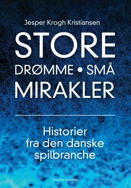 Store drømme - små mirakler af Jesper Krogh Kristiansen