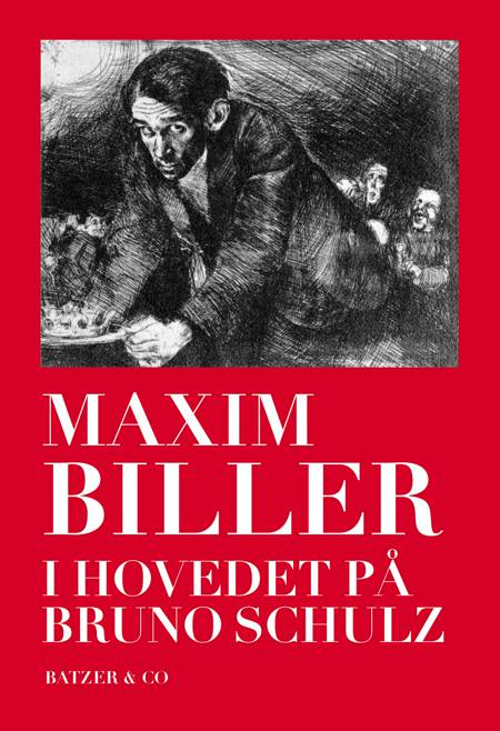 I hovedet på Bruno Schulz af Maxim Biller