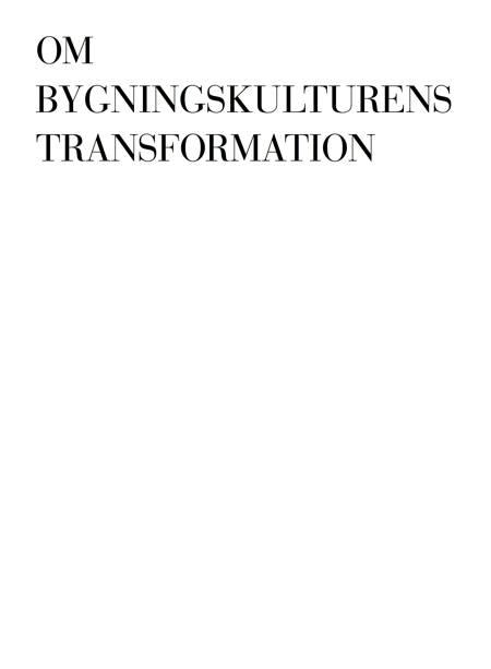 Om bygningskulturens transformation af Christoffer Harlang og Albert Algreen-Petersen