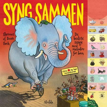 Syng sammen - de bedste sange med melodier for børn af Bente Bech