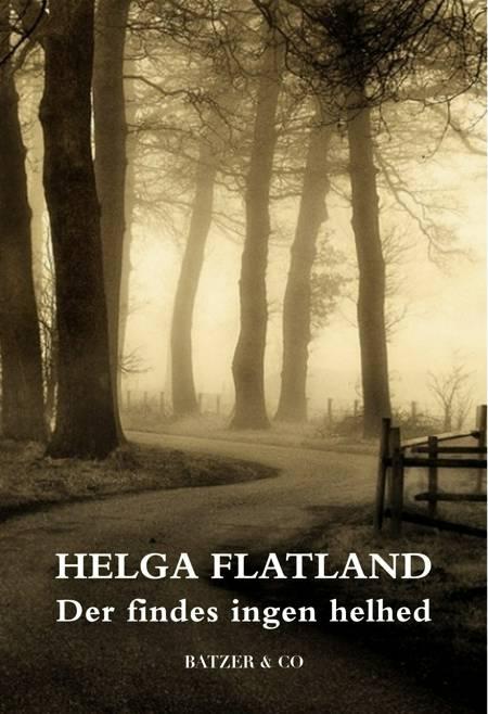 Der findes ingen helhed af Helga Flatland