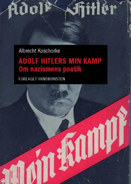 Adolf Hitlers Min kamp af Albrecht Koschorke