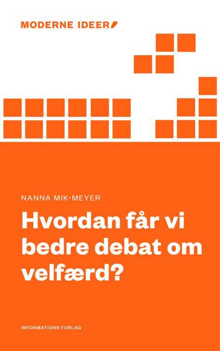 Hvordan får vi bedre debat om velfærd? af Nanna Mik-Meyer og Nanna Mik Meyer
