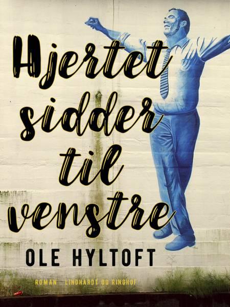 Hjertet sidder til venstre af Ole Hyltoft