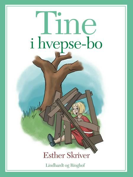 Tine i Hvepsebo af Esther Skriver