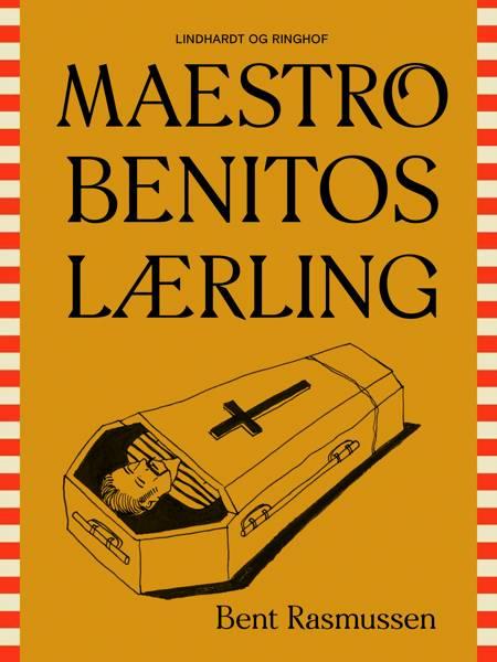 Maestro Benitos lærling af Bent Rasmussen