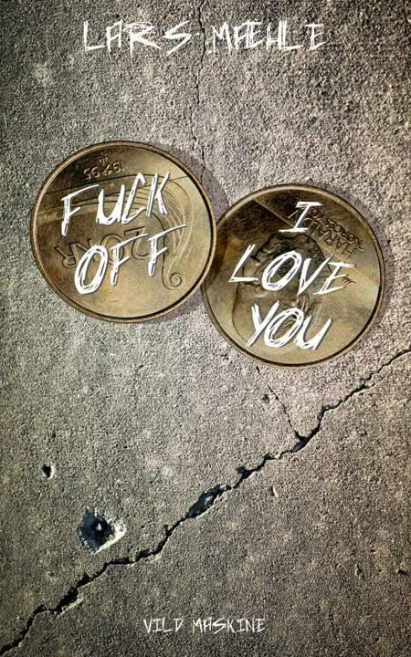 Fuck off - I love you af Lars Mæhle
