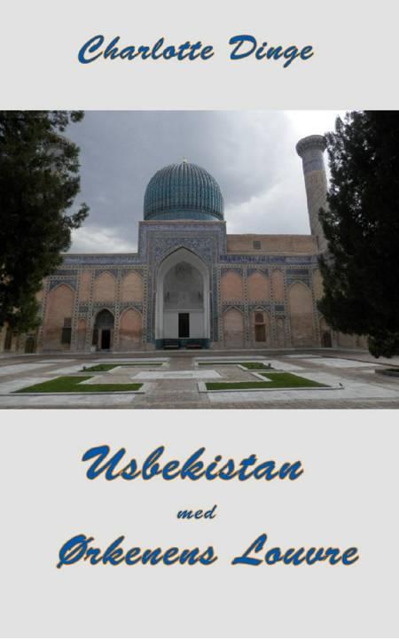 Usbekistan med Ørkenens Louvre af Charlotte Dinge