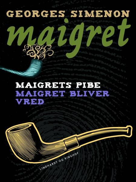 Maigrets pibe / Maigret bliver vred af Georges Simenon