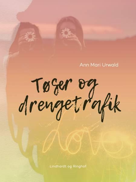 Tøser og drengetrafik af Ann Mari Urwald
