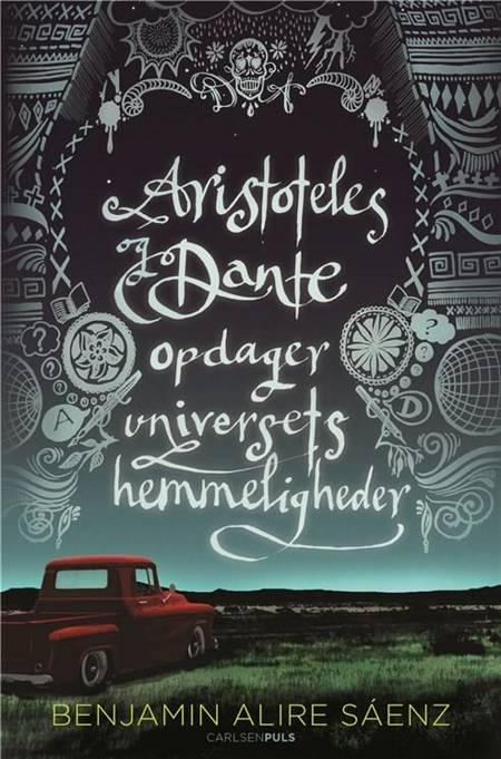 Aristoteles og Dante opdager universets hemmeligheder af Benjamin Alire Sáenz