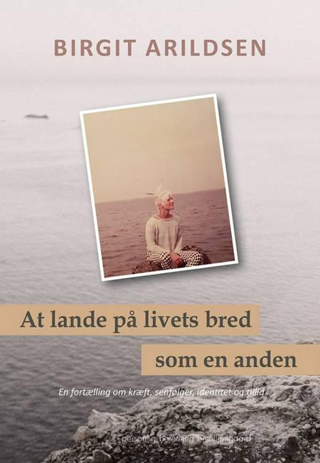 At lande på livets bred - som en anden af Birgit Arildsen