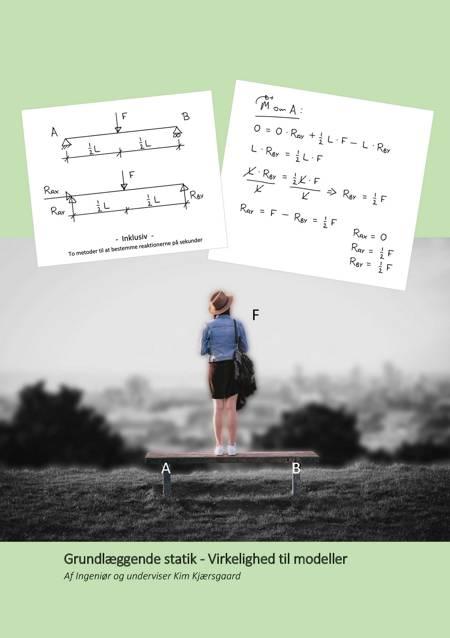 Grundlæggende statik - Virkelighed til modeller af Kim Kjærsgaard