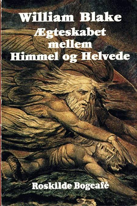 Ægteskabet mellem Himmel og Helvede af William Blake