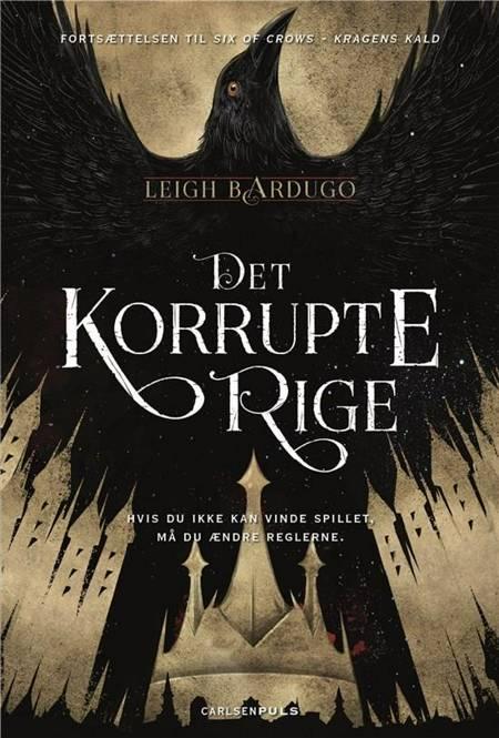 Six of Crows 2 - Det korrupte rige af Leigh Bardugo