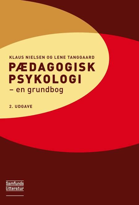 Pædagogisk psykologi, 2. udgave af Lene Tanggaard og Klaus Nielsen