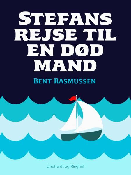 Stefans rejse til en død mand af Bent Rasmussen