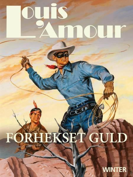 Forhekset guld af Louis L'amour